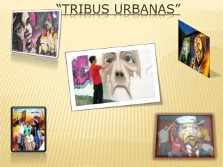 �Tribus urbanas�
