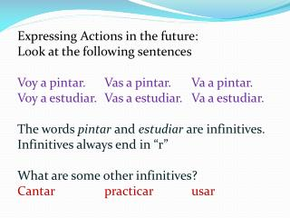 Expressing Actions in the future: Look at the following sentences