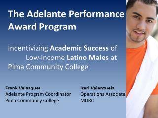 Frank Velasquez Adelante Program Coordinator Pima Community College