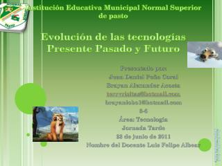 Presentado por: Juan Daniel Pe�a Coral  Brayan Alexander Acosta terryrisitas@hotmail