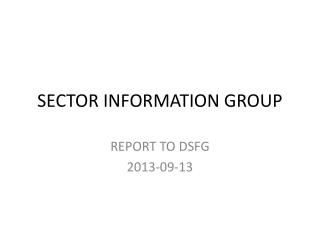 SECTOR INFORMATION GROUP