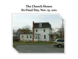The Church House Its Final Day, Nov. 15, 2011
