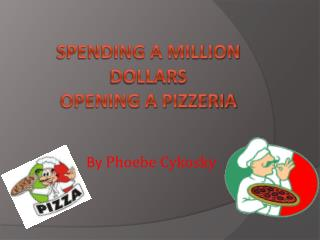 Spending A million Dollars Opening a Pizzeria