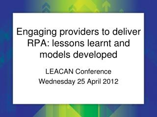 Engaging providers to deliver RPA: lessons learnt and models developed