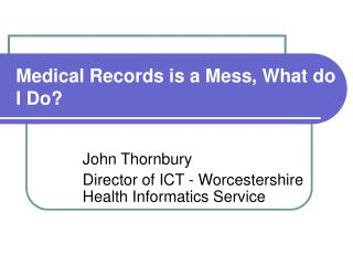 Medical Records is a Mess, What do I Do