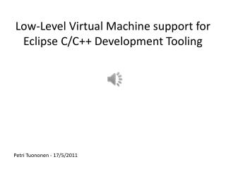 Low-Level Virtual Machine support for Eclipse C/C++ Development Tooling