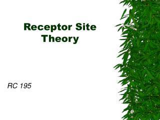 Receptor Site Theory