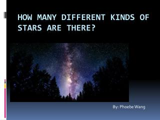 How Many Different Kinds Of Stars Are There?