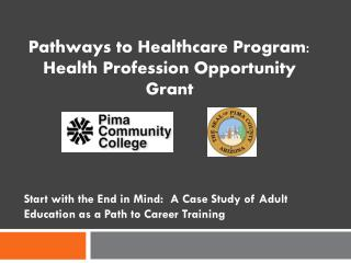 Start with the End in Mind:  A Case Study of Adult Education as a Path to Career Training