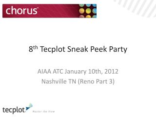 8 th  Tecplot Sneak Peek Party