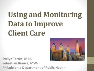 Using  and Monitoring Data to Improve Client  Care