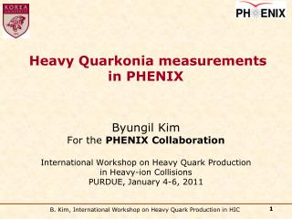 Byungil  Kim For the  PHENIX Collaboration International Workshop on Heavy Quark Production