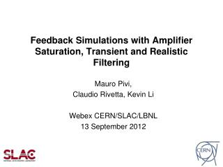 Feedback Simulations with Amplifier Saturation, Transient and Realistic Filtering