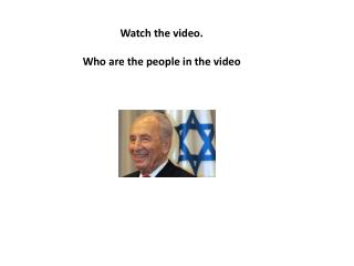 Watch the video. Who are the people in the video