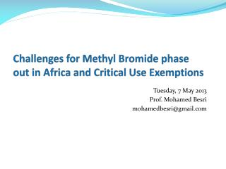 Challenges for Methyl Bromide phase out in Africa and Critical Use Exemptions