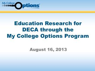 Education Research for DECA through the  My College Options Program