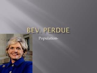 Bev. Perdue