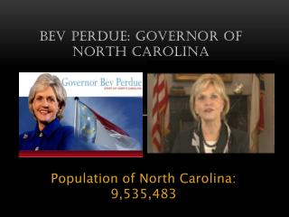 Bev  perdue : Governor of north  carolina