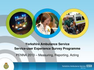 Yorkshire Ambulance Service Service-user Experience Survey Programme