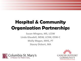 Susan Mingesz, MS, LCSW Linda Glaudell, MSW, LCSW, OSW-C Molly Megan, MHS, PT Stacey Dickert, MA