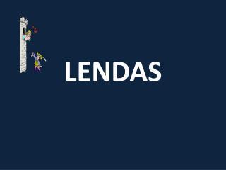 LENDAS