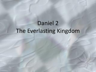 Daniel 2 The Everlasting Kingdom