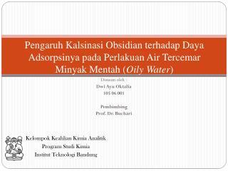 Disusun oleh : Dwi Ayu Oktalia 105 06 001 Pembimbing Prof. Dr. Buchari