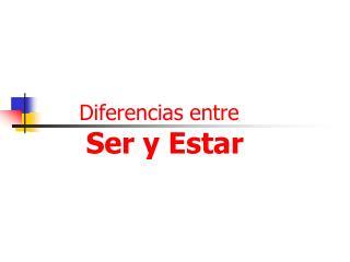 Diferencias entre Ser y Estar