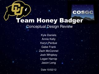 Team Honey Badger Conceptual Design Review