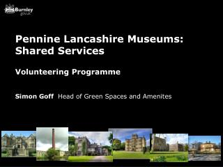 Volunteering Programme Simon Goff   Head of Green Spaces and  Amenites