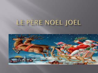 Le Père Noël Joël