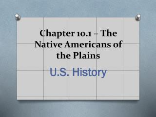 Chapter 10.1 � The Native Americans of the Plains