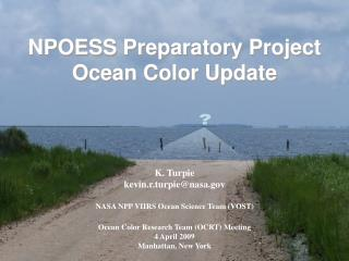 NPOESS Preparatory Project Ocean Color Update