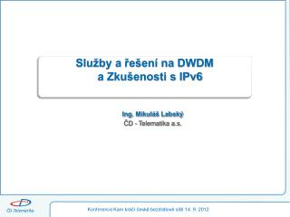 Služby a řešení na DWDM  a Zkušenosti  s IPv6