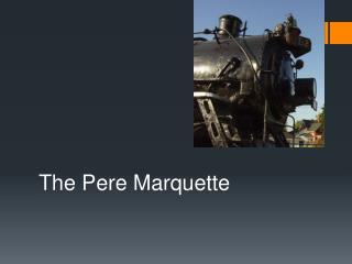 The Pere Marquette