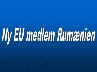 Ny EU medlem Rum nien