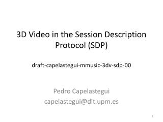 3D Video in the Session Description Protocol (SDP ) draft-capelastegui-mmusic-3dv-sdp-00