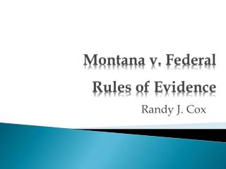 Montana  v. Federal  Rules of Evidence