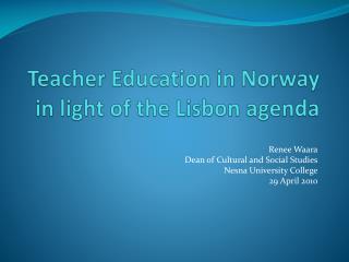 Teacher Education in Norway in light of the Lisbon agenda