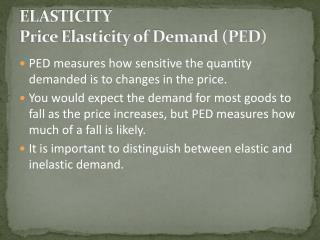 ELASTICITY  Price Elasticity of Demand (PED)