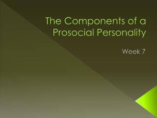 The Components of a  Prosocial  Personality