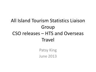 All Island Tourism Statistics Liaison Group CSO releases – HTS and Overseas Travel