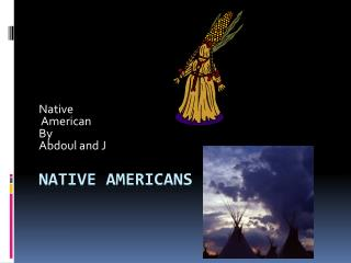 Native Americans .