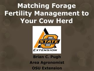 Matching Forage Fertility Management to Your Cow  Herd