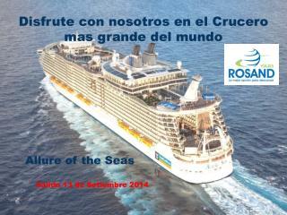 Disfrute con nosotros en el Crucero mas grande del mundo
