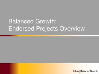 Balanced Growth: Endorsed Projects Overview
