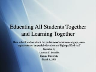 Educating All Students Together and Learning Together