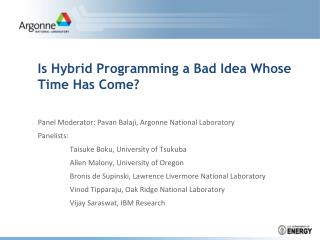 Is Hybrid Programming a Bad Idea Whose Time Has Come?
