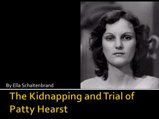 The Kidnapping and Trial of Patty Hearst