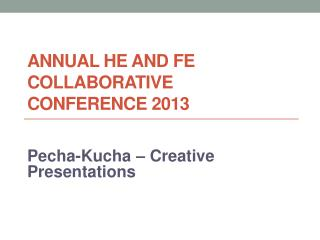 ANNUAL HE AND FE COLLABORATIVE CONFERENCE 2013